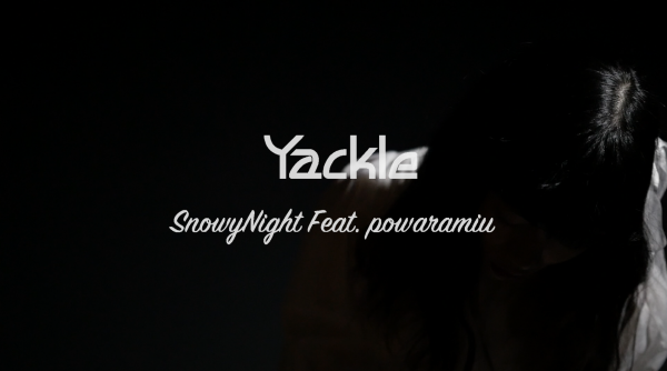 Yackle – SnowyNight Feat. powaramiu (MV ver.) [Official Music Video]