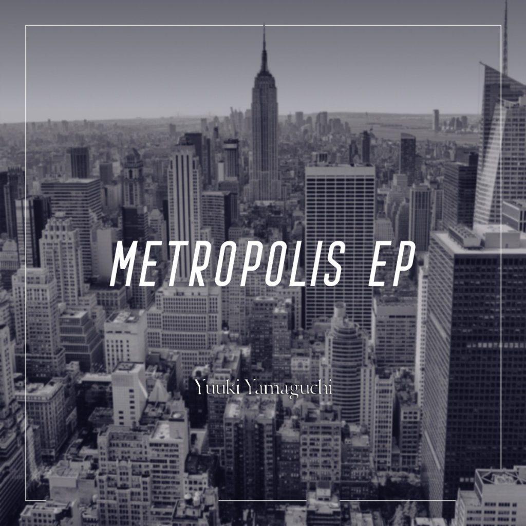 Yuuki Yamaguchi – Metropolis EP
