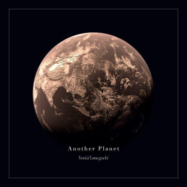 """""""Yuuki Yamaguchi"""" 1st Album『Another Planet』がceramicrecordsからリリースされました。"""