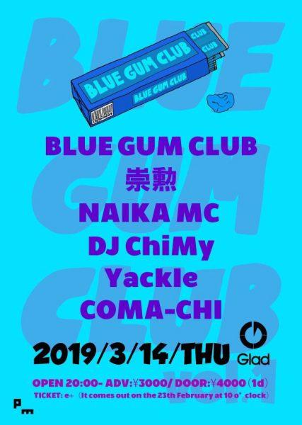 2019/03/14(木)開催「BLUE GUM CLUB vol.1」に出演。