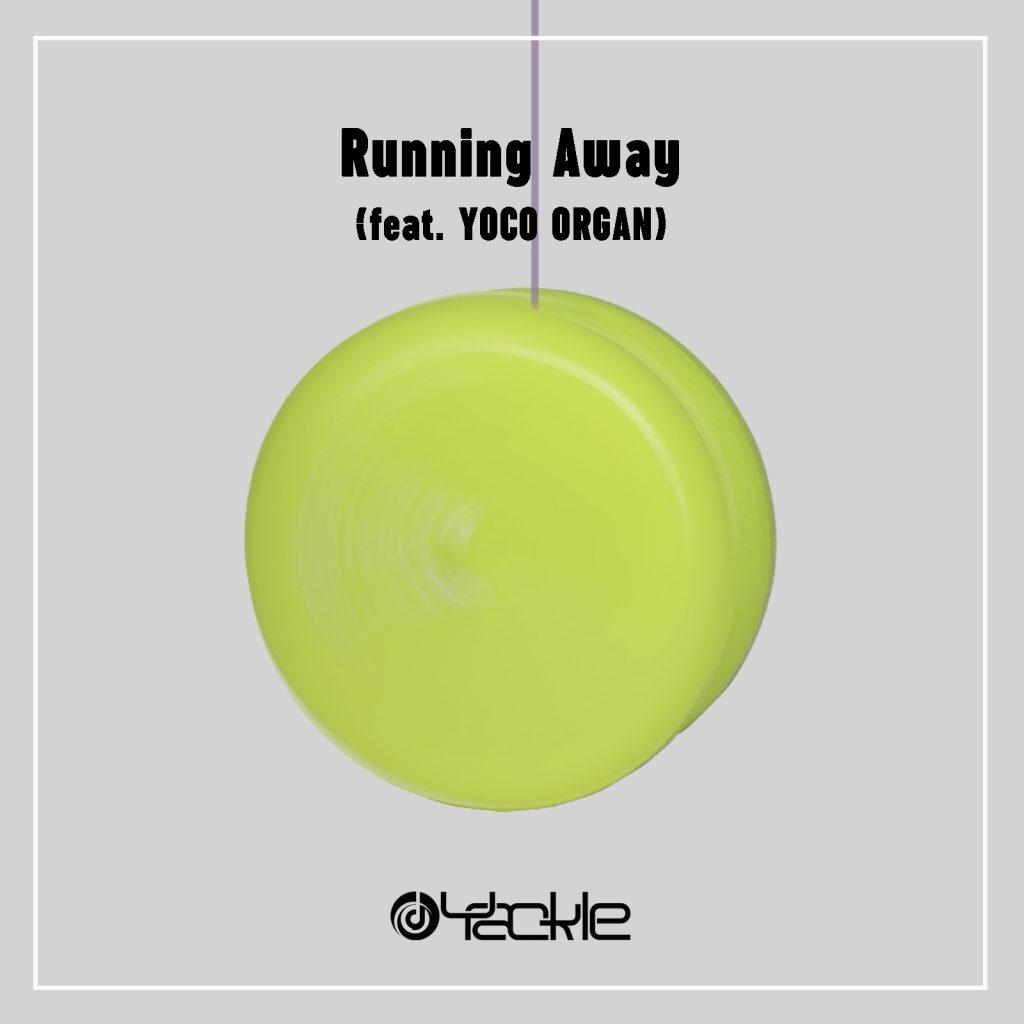 Yackle – Running Away (feat. YOCO ORGAN)