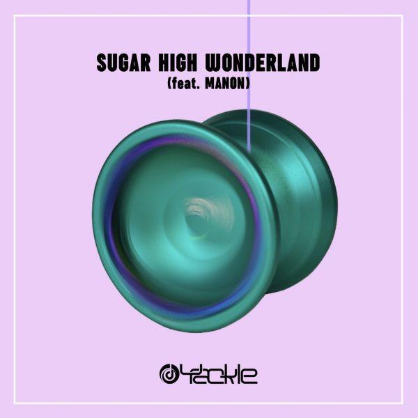 Yackle – SUGAR HIGH WONDERLAND (feat. MANON)
