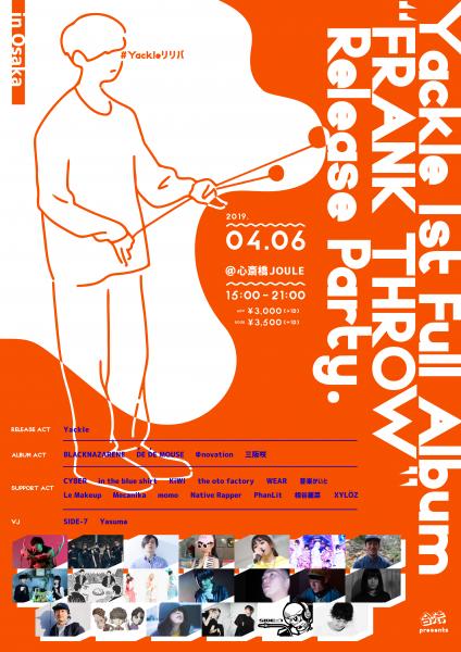 """2019/04/06(土)に『""""FRANK THROW"""" Release Party in Osaka』 #Yackleリリパ を開催。"""