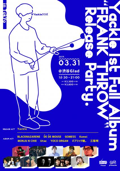 """2019/03/31(日)に『""""FRANK THROW"""" Release Party in Tokyo』 #Yackleリリパ を開催。"""