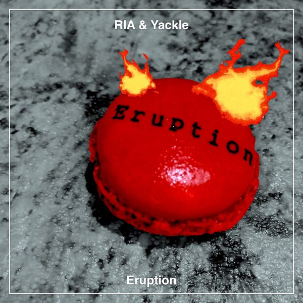 RIA & Yackle – Eruption