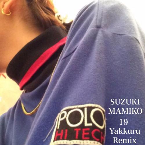 suzuki mamiko – 19 (Yackle Remix)