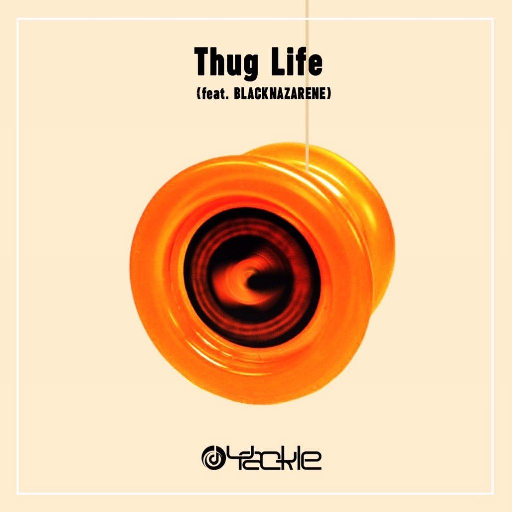Yackle – Thug Life (feat. BLACKNAZARENE)