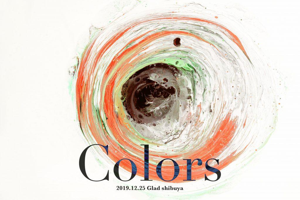2019/12/25(水)開催「Colors」に出演。