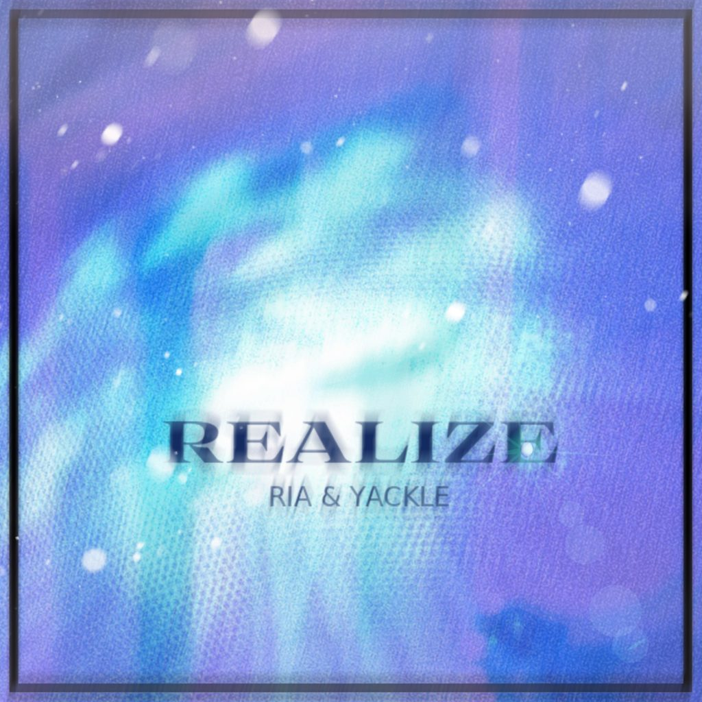 """""""RIA & Yackle"""" 1st EP『Realize』をリリース!"""
