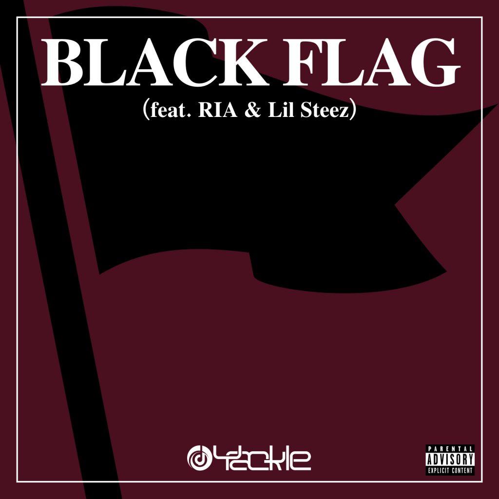 Yackle – BLACK FLAG (feat. RIA & Lil Steez)