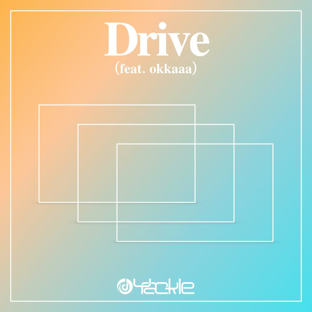 Yackle – Drive (feat. okkaaa)